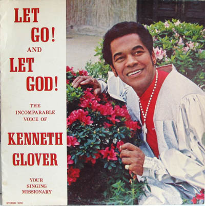 Kenneth Glover Let Go! Let God!